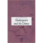 Shakespeare and the Dance ( Editura: Humanities Press /Books Outlet, Autor: Alan Brissenden ISBN 9781852730833 )