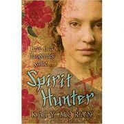 Spirit Hunter ( Editura: Walker Childrens Paperbacks/Books Outlet, Autor: Katy Moran ISBN 9781406317282 )