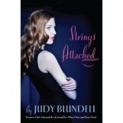 Strings Attached ( Editura: Scholastic/Books Outlet, Autor: Judy Blundell ISBN 9781407123929 )