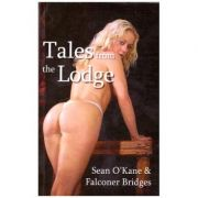 Tales from the Lodge ( Editura: Silver Moon/Books Outlet, Autori: Sean O'Kane, Falconer Bridges ISBN 9781897809679 )