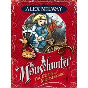The Curse of Mousebeard ( Editura: Faber Children's Book/Books Outlet, Autor: Alex Milway ISBN 9780571234349 )