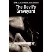 The Devil's Graveyard. Volume 3 in the International Bestselling Trilogy (Editura: Michael O'Mara Books Limited/Books Outlet, Autor: Anonymous ISBN 9781843175780 )