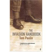 The Invasion Handbook ( Editura: Gardners Books/Books Outlet, Autor: Tom Paulin ISBN 9780571218585 )