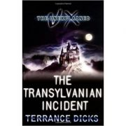 The Transylvanian Incident ( Editura: Piccadilly Press/Books Outlet, Autor: Terrance Dicks ISBN 9781848120396 )