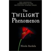 The Twilight Phenomenon: The Unofficial Companion to the Bestselling Vampire Series (Editura: Piccadilly Press/Books Outlet, Autor: Nicola Bardola ISBN 9781848120716 )