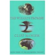 Doomspell Trilogy: The Wizard's Promise ( Editura: Hachette Children's Group/Books Outlet, Autor: Cliff McNish ISBN 9781858818443 )