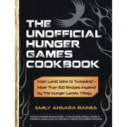The Unofficial Hunger Games Cookbook: From Lamb Stew to 'Groosling' - More Than 150 Recipes Inspired by the Hunger Games Trilogy ( Editura: Adams media/Books Outlet, Autor: Emily Ansara Baines ISBN 9781440526589 )