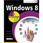 Windows 8 in easy steps (Special Edition) (Editura: In Easy Steps/Books Outlet, Autori: Michael Price, Stuart Yarnold ISBN 9781840785425 )