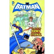 Charge of the Army Eternal (DC Super Heroes: Batman: The Brave and the Bold) ( Editura: Raintree/Books Outlet, Autor: J. Torres ISBN 9781406266504)