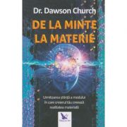 De la minte la materie(Editura: For You, Autor: Dawson Church ISBN 9786066393430)