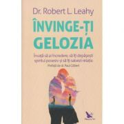 Invinge-ti gelozia(Editura: For You, Autor: Robert L. Leahy ISBN 978-606-639-336-2)