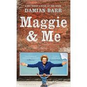 Maggie & Me ( Editura: Bloomsbury /Books Outet, Autor: Damian Barr ISBN 9781408838075 )