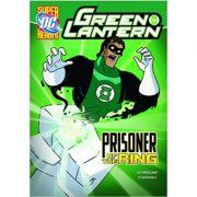 Prisoner of the Ring (Green Lantern ( Editura: Capstone Press/Books Outlet, Autor: Scott Sonneborn ISBN 9781406236743 )
