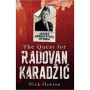 The Quest for Radovan Karadzic ( Editura: Hutchinson/Books Outlet, Autor: Nick Hawton ISBN 9780091925680 )