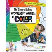 The Wonderful Colorful Wonder Wheel of Color: Activities, Stickers, Poster & More (Editura: C&T Publishing/Books Outlet, Autori: Lynn Koolish, Kerry Graham, Mary Wruck ISBN )