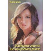 Uimitoarele amintiri ale unui medium faimos (Editura: Ganesha, Autor: Anonymus ISBN 978-606-8742-93-9)