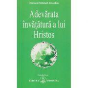 Adevarata invatatura a lui Hristos(Editura: Prosveta, Autor: Omraam Mikhael Aivanhov ISBN 978-973-8107-58-8)