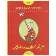 Adevaratul hot(Editura: Arthur, Autor: William Steig ISBN 9786067886849)