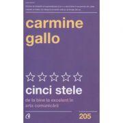Cinci stele(Editura: Curtea Veche, Autor: Carmine Gallo ISBN 9786064406428)