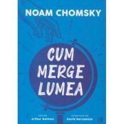 Cum merge lumea(Editura: Curtea Veche, Autor: Noam Chomsky ISBN 978-606-44-0571-5)