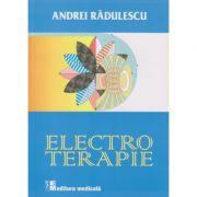 Electroterapie (Editura: Medicala, Autor: Andrei Radulescu ISBN 978-973-39-0764-0)