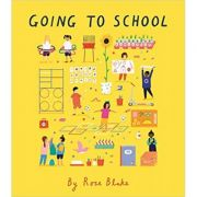 Going to School ( Editura: Frances Lincoln Children's Book/Books Outlet, Autor: Rose Blake ISBN 9781847808981)