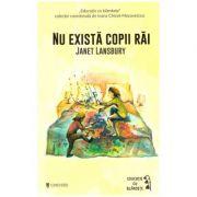 Nu exista copii rai (Editura: Univers, Autor: Janet Lansbury ISBN 9786067710915)