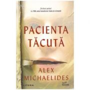 Pacienta tacuta ( Editura: Litera, Autor: Alex Michaelides ISBN 978-606-33-3606-5)