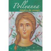 Pollyanna datoria de onoare (Editura: Sophia, Autor: Harriet Lummis Smith ISBN 9789731367392)