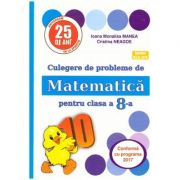 Culegere de probleme de Matematica pentru clasa a 8-a ( Puisor ) ( Editura: As. Unicum, Autor(i): Ioana Monalisa Manea, Cristina Neagoe ISBN 978-606-8617-25-1 )
