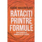 Rataciti printre formule(editura: Humanitas, Autor: Sabine, Hossenfelder ISBN 9789735067890)