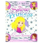 The Snow Princess and the Winter Rescue ( Editura: Scholastic/Books Outlet, Autor: Holly Webb ISBN 9781407165165)