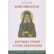 Soptirile inimii catre Dumnezeu(Editura: Sophia, Autor: Iosif Isihastul ISBN 978-606-8633-43-5)