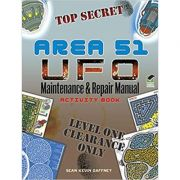 AREA 51 UFO Maintenance and Repair Manual Activity Book ( Editura: Dover Publications/Books Outlet, Autor: Sean Kevin Gaffney ISBN 9780486490359)