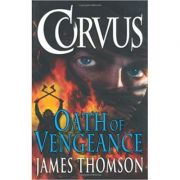 Corvus: Oath of Vengeance (Editura: Boxer Books Limited/Books Outlet, Autor: James Thomson ISBN 9781907152412)