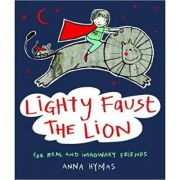 Lighty Faust the Lion ( Editura: Five Mile Press/Books Outlet, Autor: Anna Hymas ISBN 9781743008850)