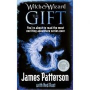 Witch & Wizard: The Gift ( Editura: Random House Children's Books /Books Outlet, Autor: James Patterson ISBN 9780099543688)