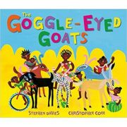 The Goggle-Eyed Goats ( Editura: Andersen Press/Books Outlet, Autori: Stephen Davies, Christopher Corr ISBN 9781849393126)