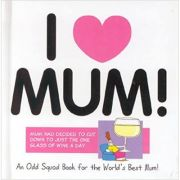 I Love Mum! (Odd Squad I Love Collection...) ( Editura: Ravette Publishing /Books Outlet, Autor: Allan Plenderleith ISBN 9781841612492)