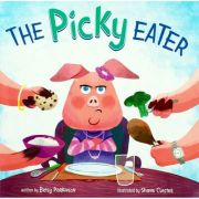 The Picky Eater ( Editura: Raintree/Books Outlet, Autor: Betsy Parkinson ISBN 9781474792226)