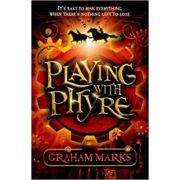 Playing with Phyre ( Editura: Catnip Publishing/Books Outlet, Autor: Graham Marks ISBN 9781846471117)
