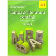 Limba si literatura romana - manual pentru clasa a IX - a ( Editura: Art, Autori: Adrian Costache, Florin Ionita ISBN 9786060030553 )