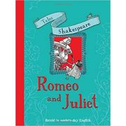 Tales From Shakespeare: Romeo and Juliet ( Editura: QED Publishing/Books Outlet, Autor: Caroline Plaisted ISBN 9781848359420)