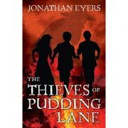 The Thieves of Pudding Lane: A story of the Great Fire of London ( Editura: A&C Black Childrens & Educational /Books Outlet, Autor: Jonathan Eyers ISBN 9781472903181)