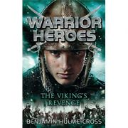 Warrior Heroes: The Viking's Revenge ( Editura: A&C Black Childrens /Books Outlet, Autor: Benjamin Hulme-Cross ISBN 9781472904492)