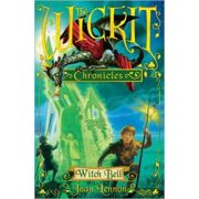 The Wickit Chronicles: Witch Bell ( Editura: Andersen Press/Books Outlet, Autor: Joan Lennon ISBN 9781842708576)