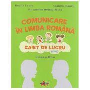 Comunicare in limba romana Caiet de lucru pentru clasa a III-a (Editura: Akademos Art, Autori: Ileana Leafu, Claudia Bancu, Ruxandra Helbig-Moia ISBN 9786060000457)