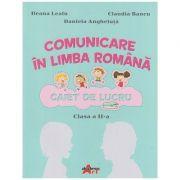 Comunicare in limba romana Caiet de lucru pentru clasa a II-a (Editura: Akademos Art, Autori: Ileana Leafu, Claudia Bancu, Daniela Angheluta ISBN 9786060000440)