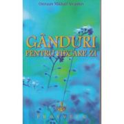 Ganduri pentru fiecare zi 2021 ( Editura: Prosveta, Autor: Omraam Mikhael Aivanhov ISBN 978-973-8184-15-2)