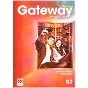 Gateway Workbook 2nd Edition - B2 ( Editura: Macmillan, Autori: Frances Treloar, Gill Holley ISBN 9780230470972)